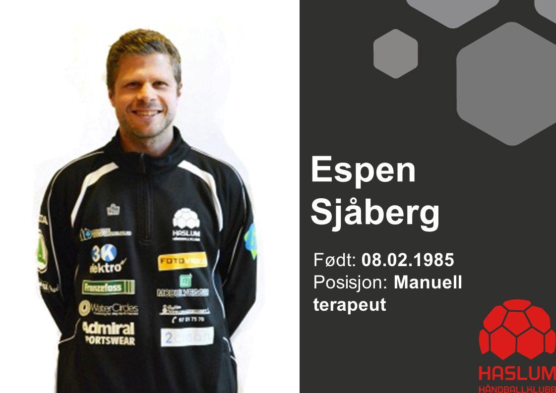 Espen Sjåberg Født: 08.02.1985 Posisjon: Manuell terapeut