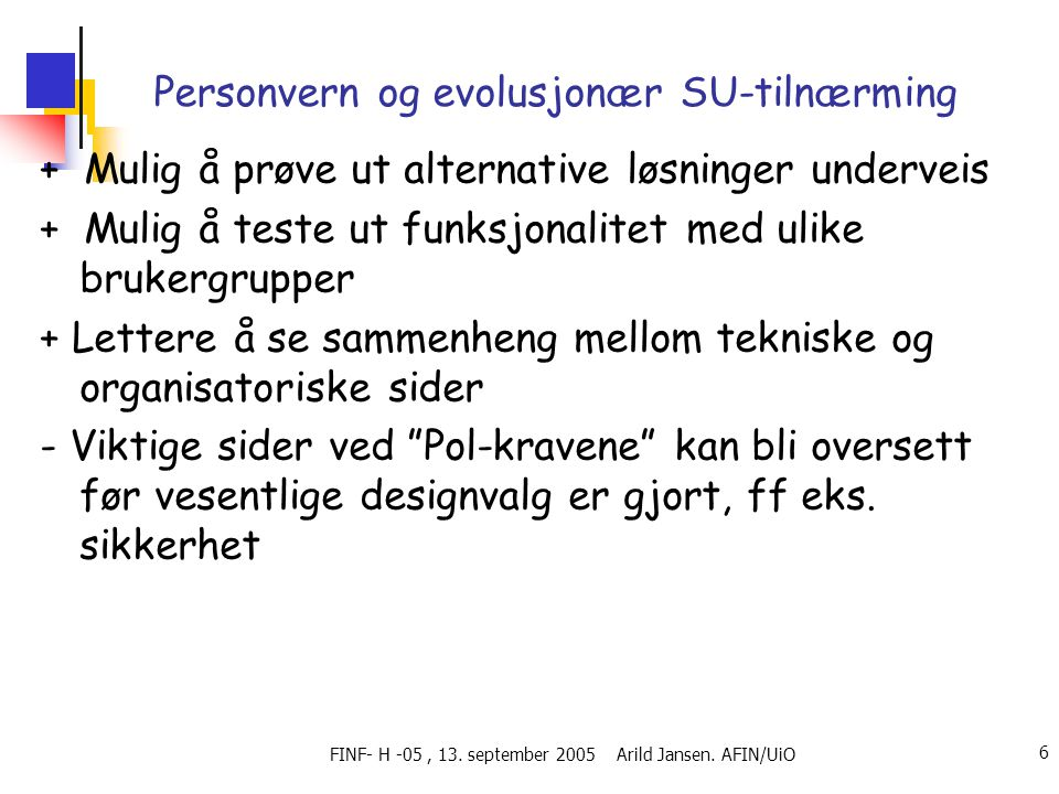 FINF- H -05, 13.september 2005 Arild Jansen.