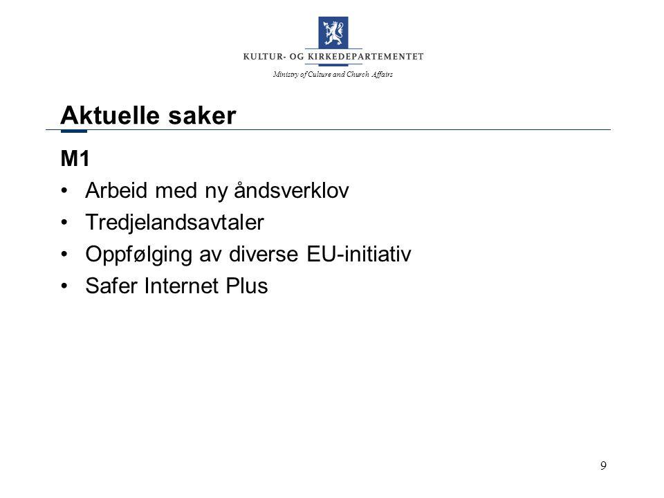 Ministry of Culture and Church Affairs 10 Aktuelle saker (forts.) M2 Oppfølging av filmmeldingen, St.meld.