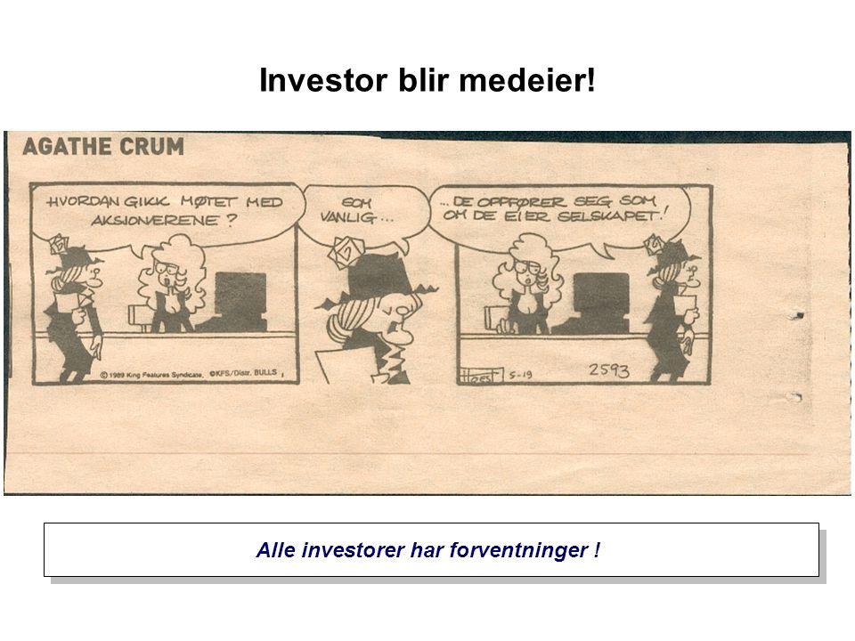Investor blir medeier! Alle investorer har forventninger !
