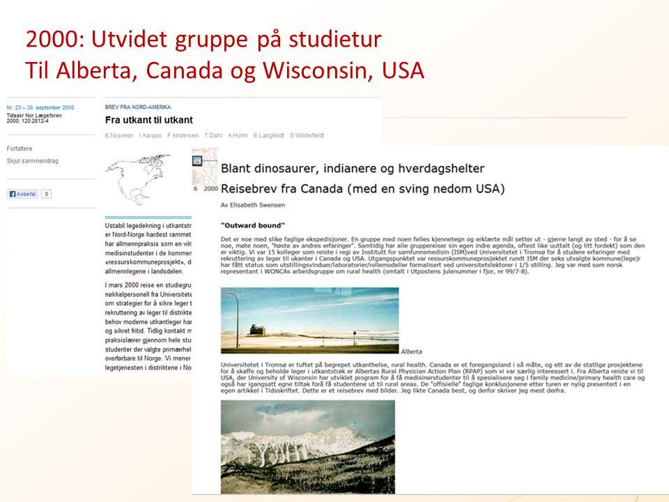 2000: Utvidet gruppe på studietur Til Alberta, Canada og Wisconsin, USA