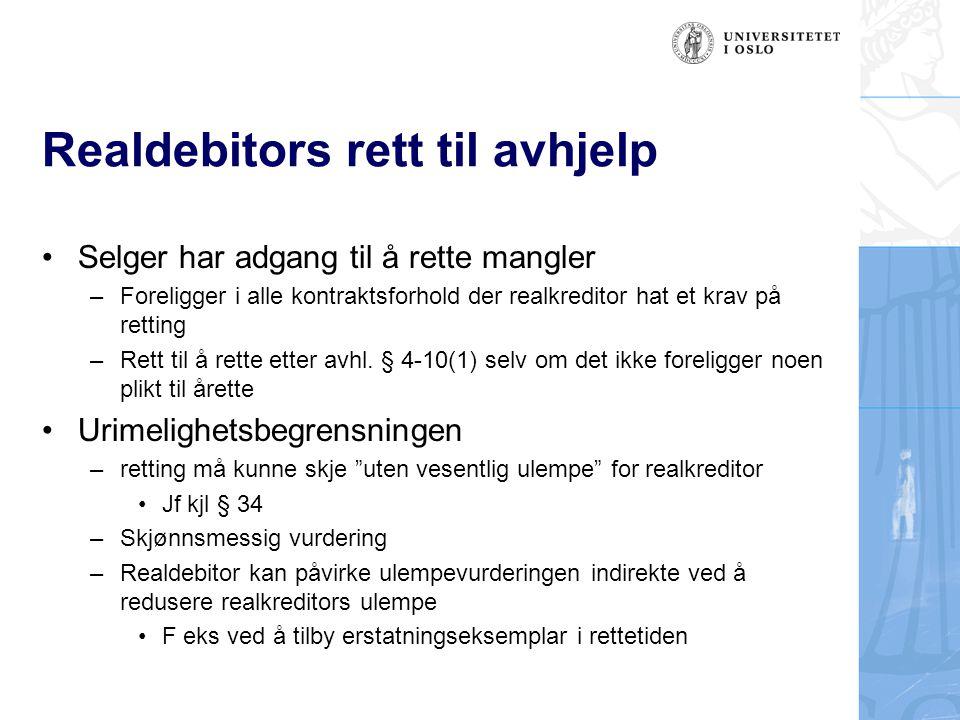 Realdebitors rett til avhjelp Selger har adgang til å rette mangler –Foreligger i alle kontraktsforhold der realkreditor hat et krav på retting –Rett til å rette etter avhl.
