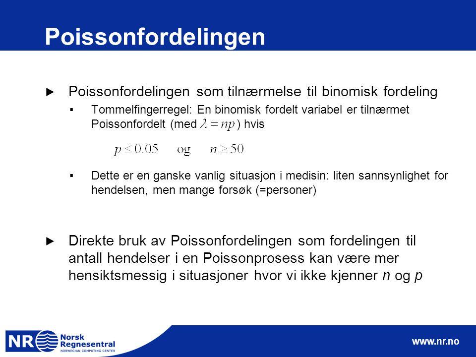 www.nr.no Poissonfordelingen ► Poissonfordelingen som tilnærmelse til binomisk fordeling ▪Tommelfingerregel: En binomisk fordelt variabel er tilnærmet