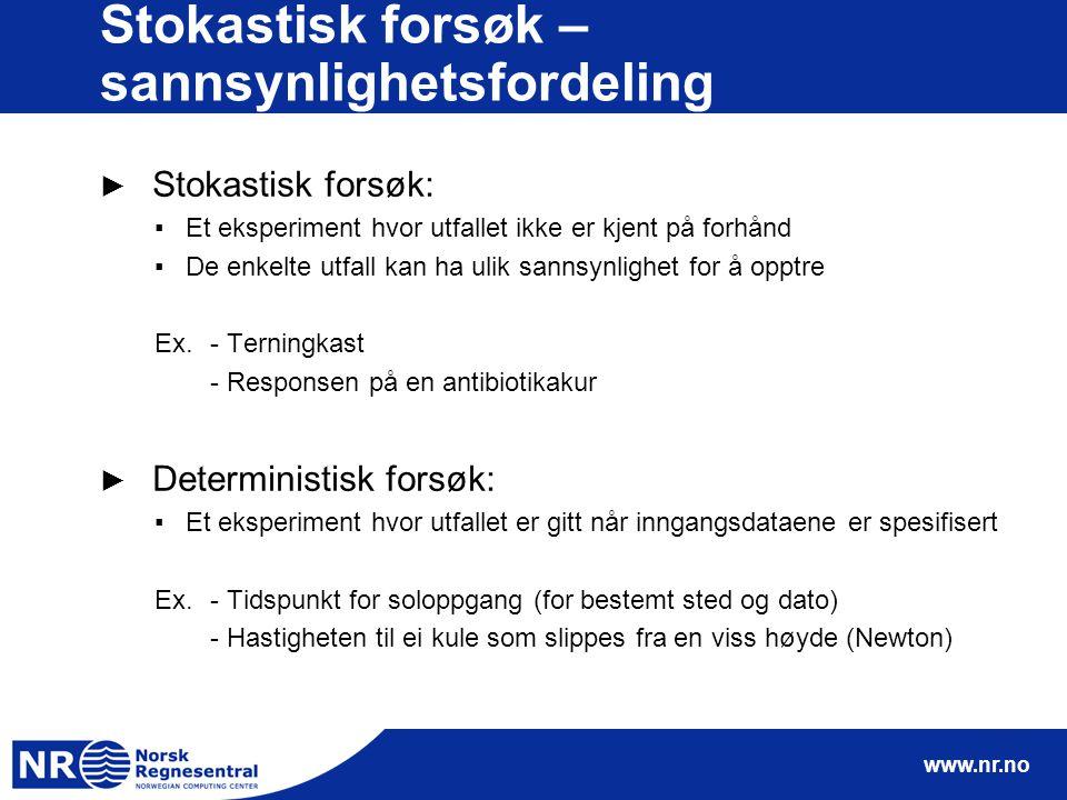www.nr.no Eksempel – ryggmargsbrokk ► Vi ønsker å se på forekomster av ryggmargsbrokk hos nyfødte ▪Antall fødsler på Ullevål sykehus i Oslo per år er ca.
