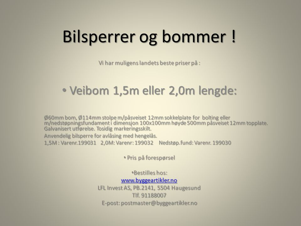 VEIBOM .www.byggeartikler.no LFL Invest AS, PB.2141, 5504 Haugesund.