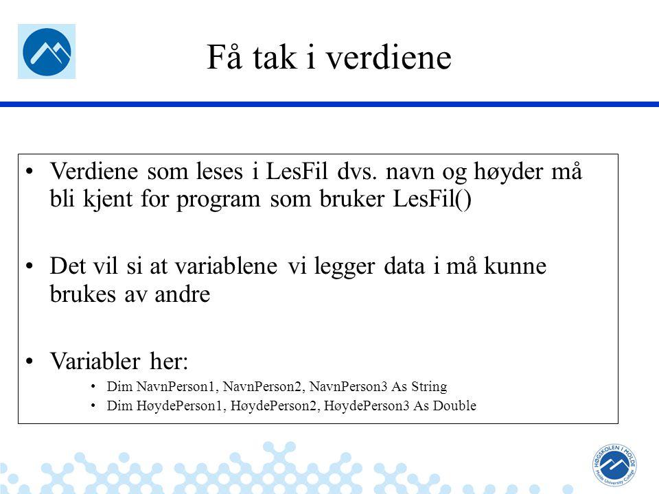 Jæger: Robuste og sikre systemer Få tak i verdiene Verdiene som leses i LesFil dvs. navn og høyder må bli kjent for program som bruker LesFil() Det vi