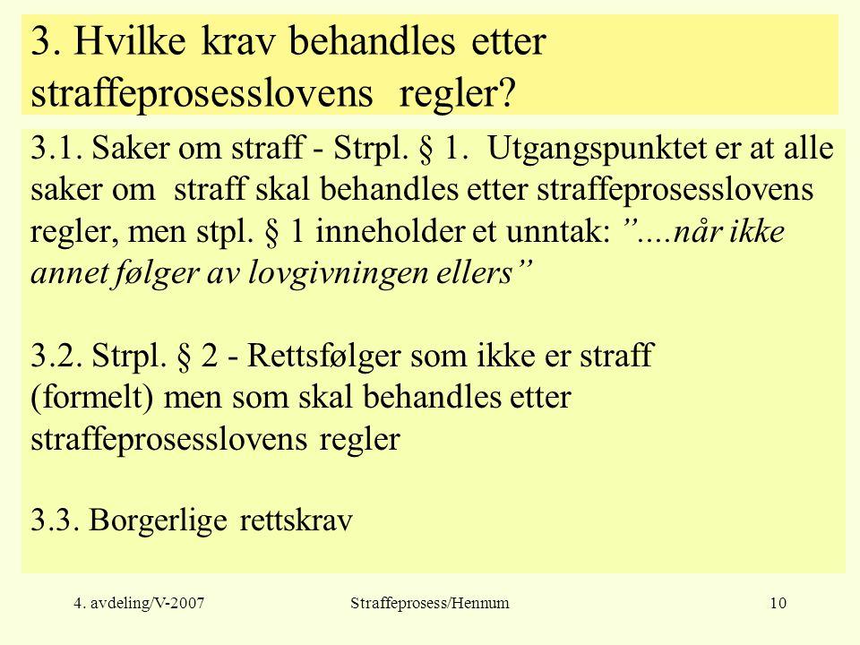 4. avdeling/V-2007Straffeprosess/Hennum10 3.1. Saker om straff - Strpl.