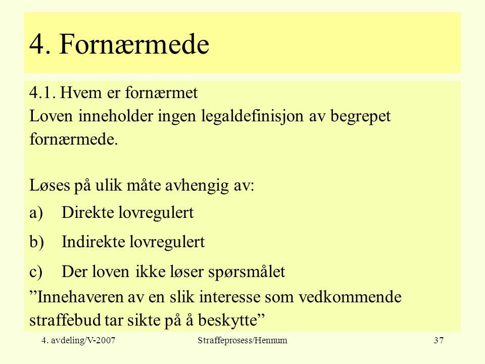 4. avdeling/V-2007Straffeprosess/Hennum37 4. Fornærmede 4.1.