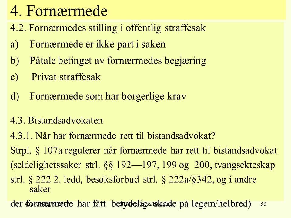 4. avdeling/V-2007Straffeprosess/Hennum38 4. Fornærmede 4.2.