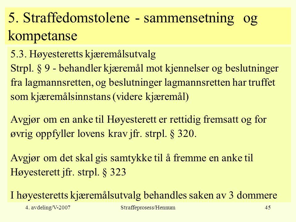 4. avdeling/V-2007Straffeprosess/Hennum45 5. Straffedomstolene - sammensetning og kompetanse 5.3.