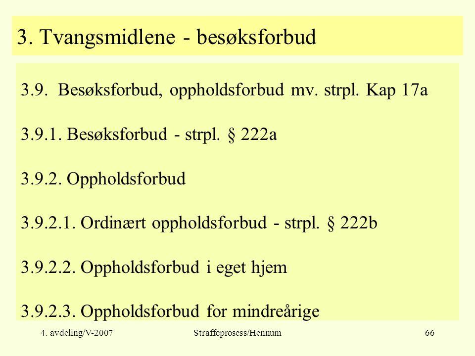 4. avdeling/V-2007Straffeprosess/Hennum66 3. Tvangsmidlene - besøksforbud 3.9.
