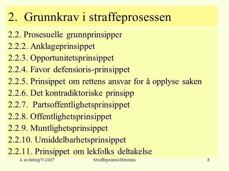 4. avdeling/V-2007Straffeprosess/Hennum8 2. Grunnkrav i straffeprosessen 2.2.