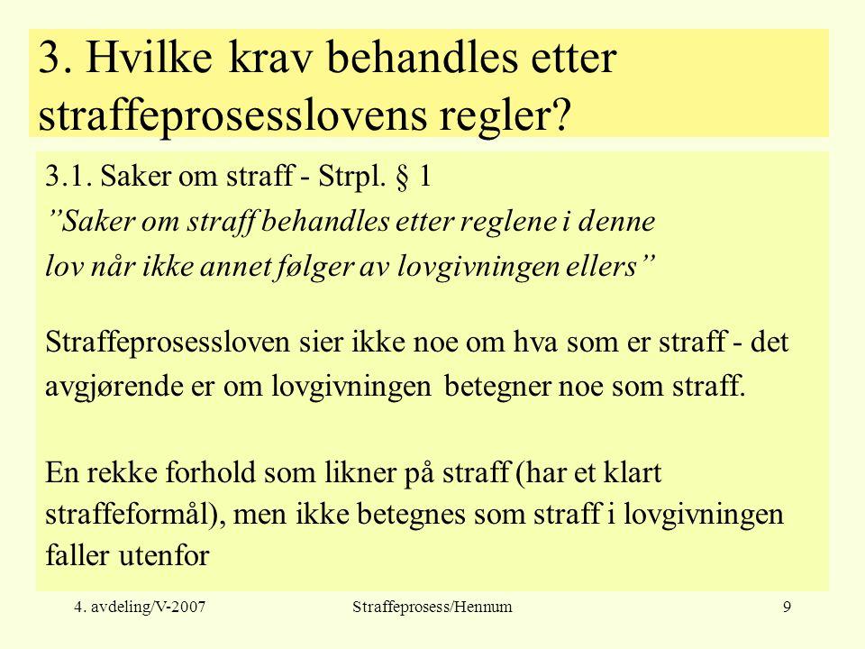 4.avdeling/V-2007Straffeprosess/Hennum10 3.1. Saker om straff - Strpl.