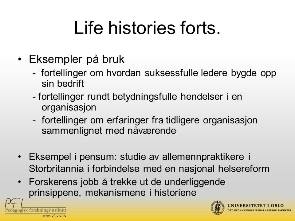 Life histories forts. Eksempler på bruk - fortellinger om hvordan suksessfulle ledere bygde opp sin bedrift - fortellinger rundt betydningsfulle hende