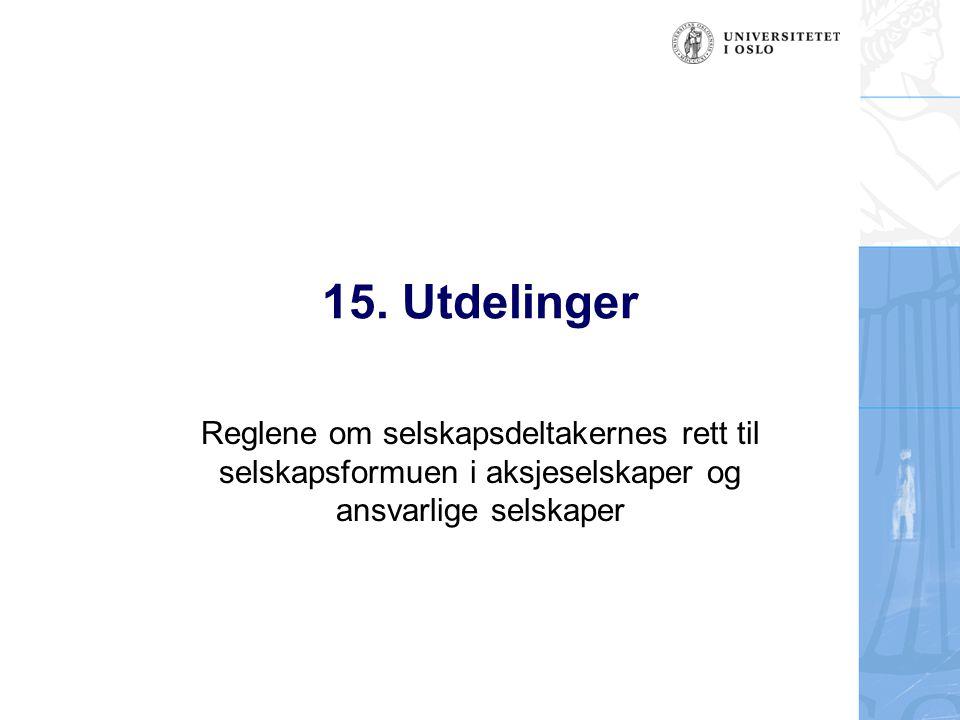 15. Utdelinger Reglene om selskapsdeltakernes rett til selskapsformuen i aksjeselskaper og ansvarlige selskaper