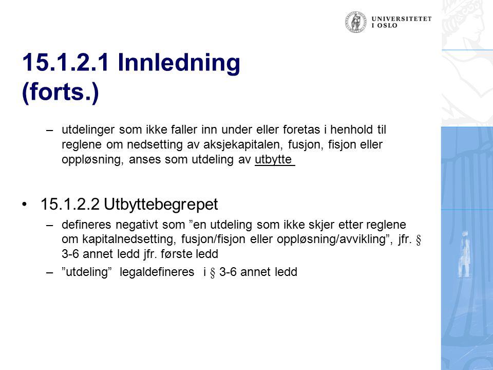 15.1.2.1 Innledning (forts.) – utdelinger som ikke faller inn under eller foretas i henhold til reglene om nedsetting av aksjekapitalen, fusjon, fisjo