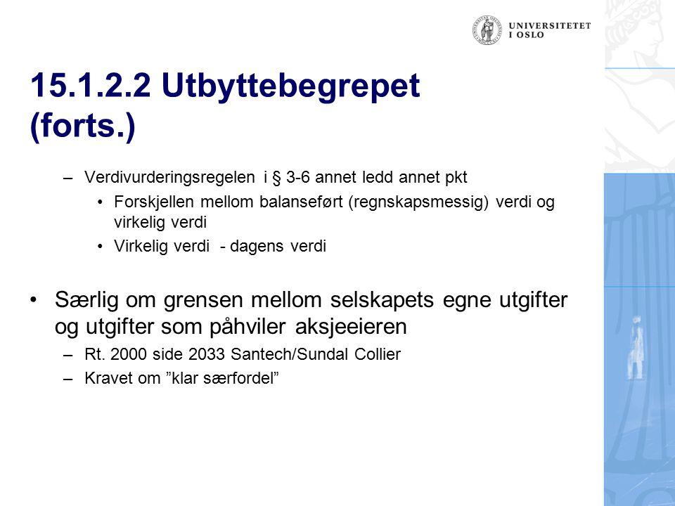 15.1.2.2 Utbyttebegrepet (forts.) –Verdivurderingsregelen i § 3-6 annet ledd annet pkt Forskjellen mellom balanseført (regnskapsmessig) verdi og virke