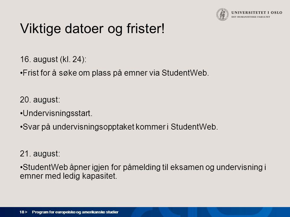 18 > Program for europeiske og amerikanske studier Viktige datoer og frister.