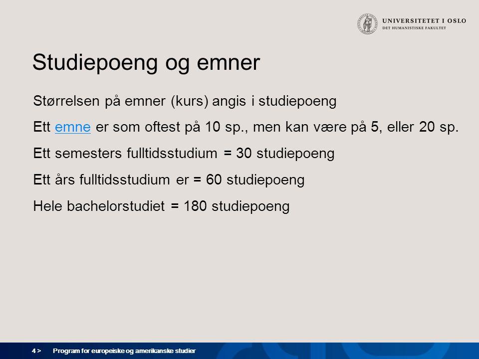 5 > Program for europeiske og amerikanske studier Emnegrupper EmnegruppeEmnegruppe = en strukturert sammensetning av emner (kurs) Du skal ha tre emnegrupper, en på 80 og to på 40 studiepoeng Oppbyggingen av emnegruppene er spesifisert på programmets hjemmeside