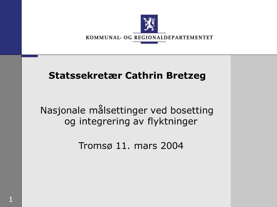 1 Nasjonale målsettinger ved bosetting og integrering av flyktninger Tromsø 11.