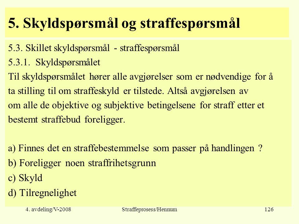 4.avdeling/V-2008Straffeprosess/Hennum126 5. Skyldspørsmål og straffespørsmål 5.3.