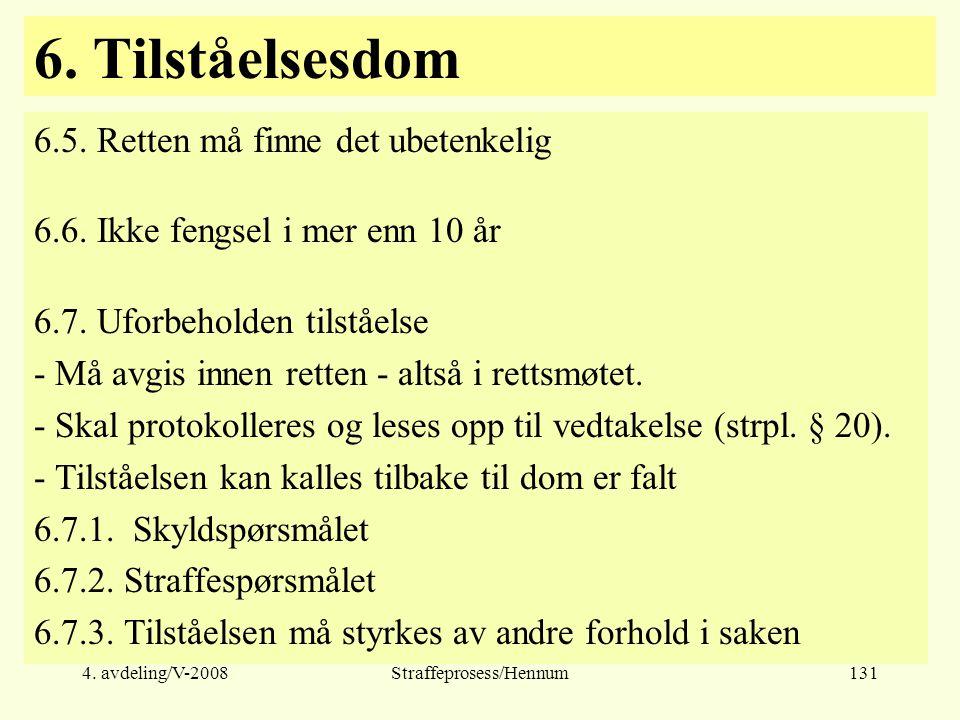 4.avdeling/V-2008Straffeprosess/Hennum131 6. Tilståelsesdom 6.5.