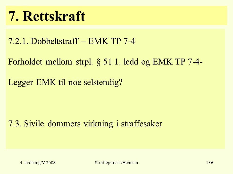 4.avdeling/V-2008Straffeprosess/Hennum136 7. Rettskraft 7.2.1.