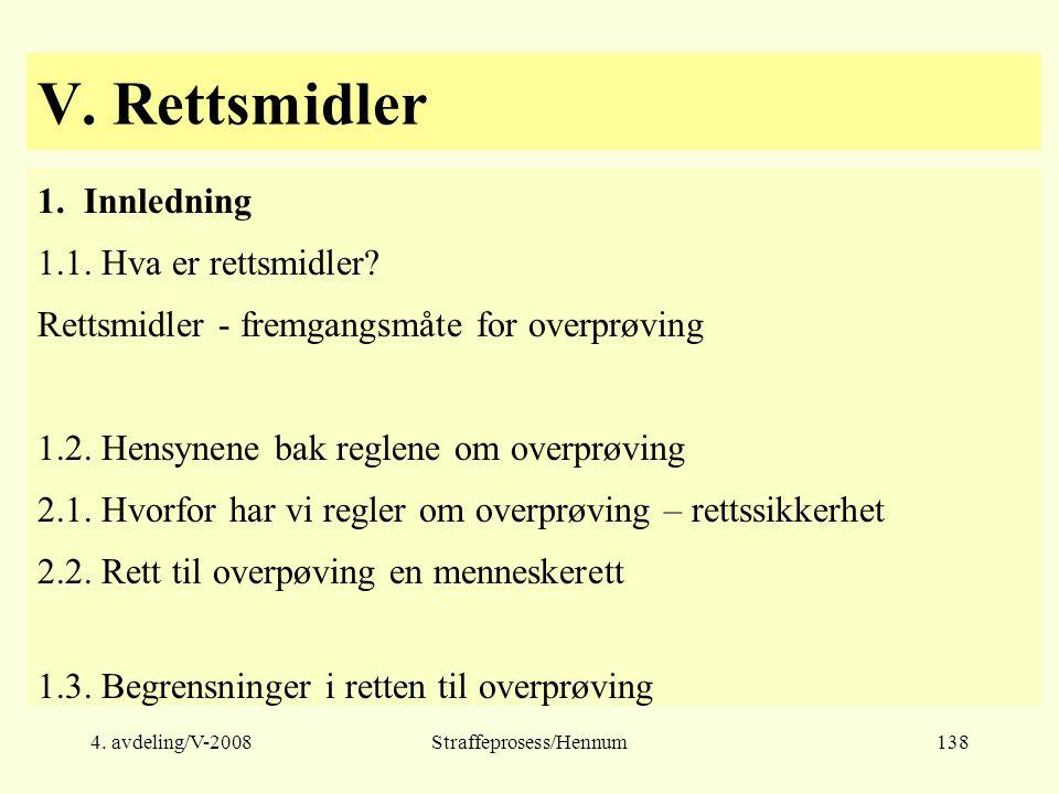 4.avdeling/V-2008Straffeprosess/Hennum138 V. Rettsmidler 1.