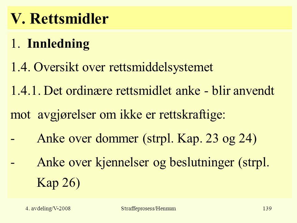 4.avdeling/V-2008Straffeprosess/Hennum139 V. Rettsmidler 1.