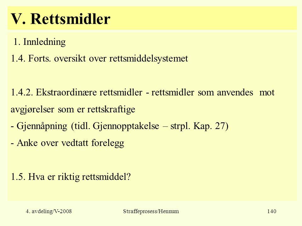 4.avdeling/V-2008Straffeprosess/Hennum140 V. Rettsmidler 1.