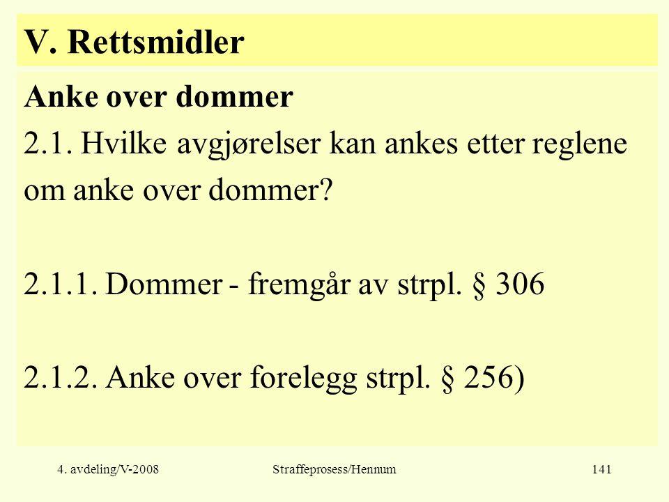 4.avdeling/V-2008Straffeprosess/Hennum141 V. Rettsmidler Anke over dommer 2.1.