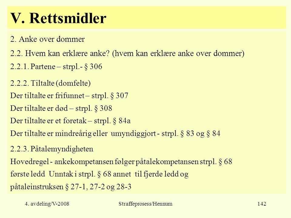 4.avdeling/V-2008Straffeprosess/Hennum142 V. Rettsmidler 2.