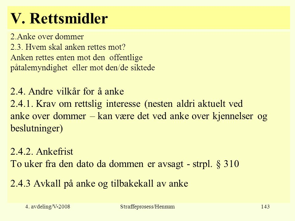 4.avdeling/V-2008Straffeprosess/Hennum143 V. Rettsmidler 2.Anke over dommer 2.3.