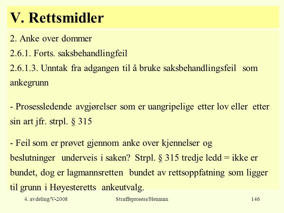 4.avdeling/V-2008Straffeprosess/Hennum146 V. Rettsmidler 2.