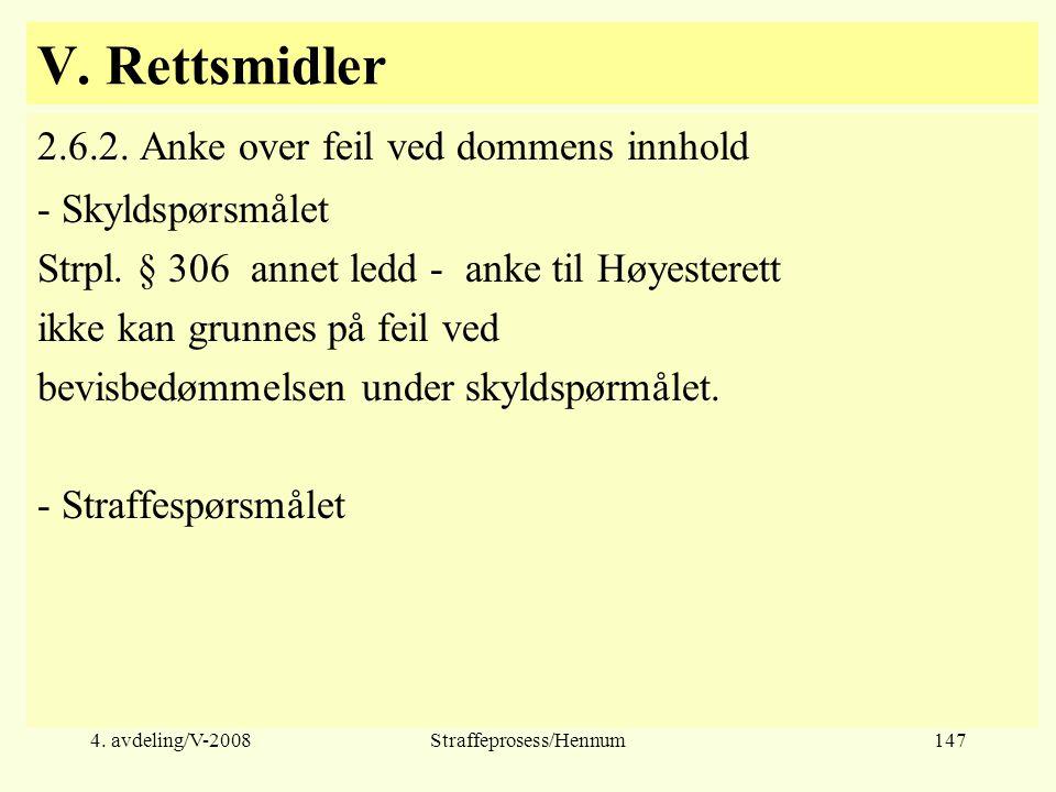 4.avdeling/V-2008Straffeprosess/Hennum147 V. Rettsmidler 2.6.2.