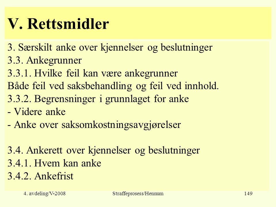 4.avdeling/V-2008Straffeprosess/Hennum149 V. Rettsmidler 3.