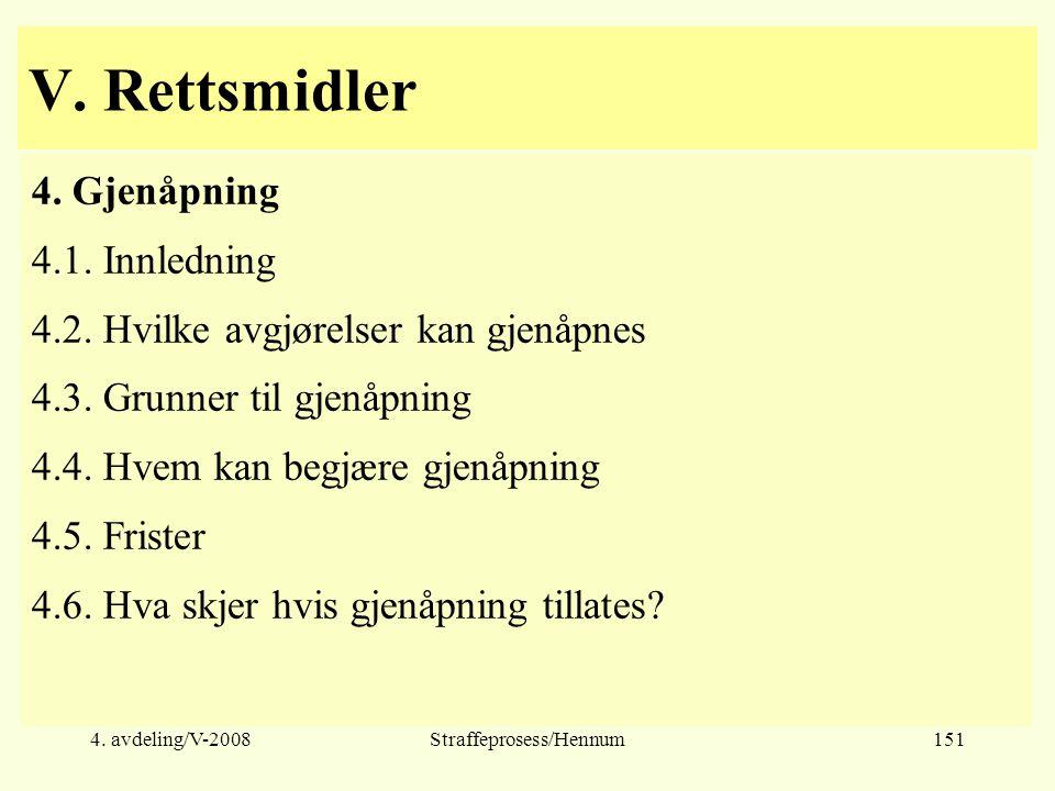 4.avdeling/V-2008Straffeprosess/Hennum151 V. Rettsmidler 4.