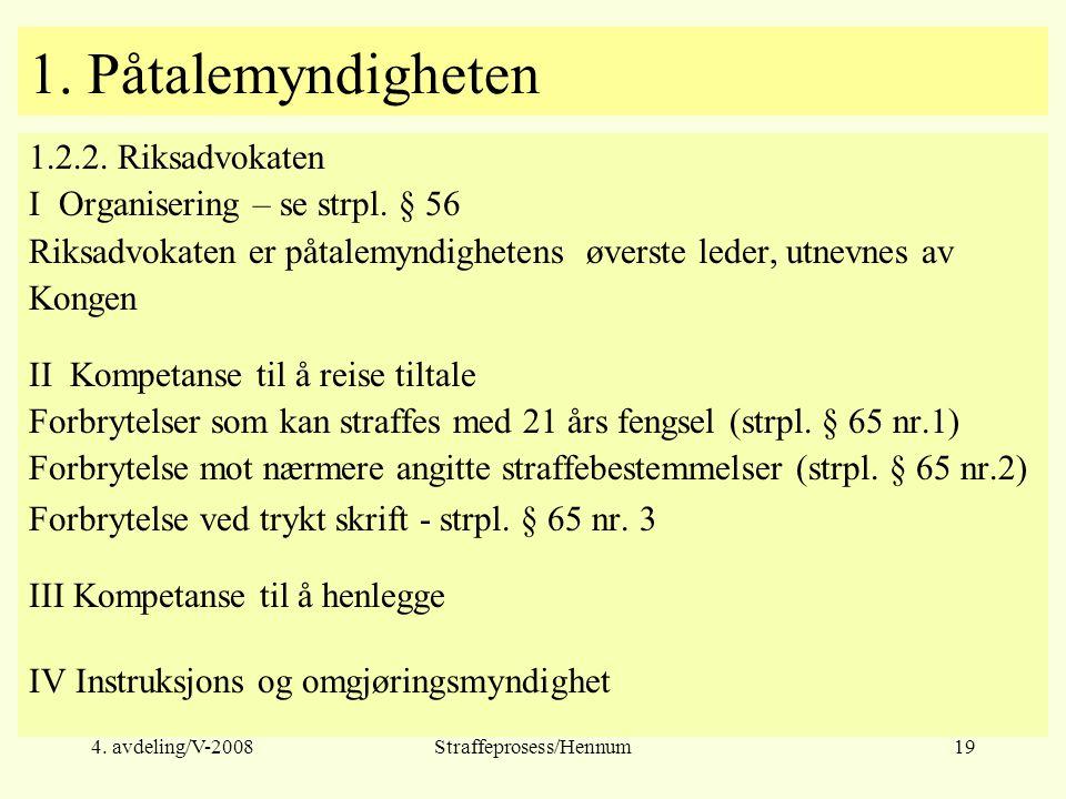 4.avdeling/V-2008Straffeprosess/Hennum19 1. Påtalemyndigheten 1.2.2.
