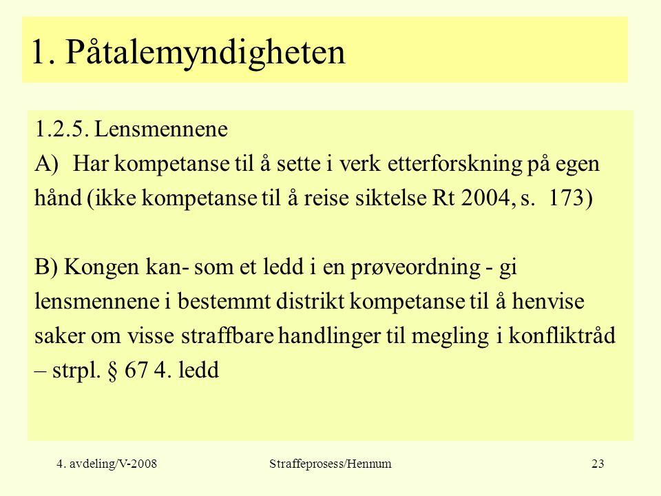 4.avdeling/V-2008Straffeprosess/Hennum23 1. Påtalemyndigheten 1.2.5.