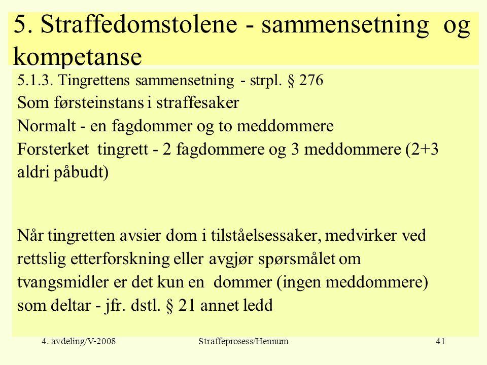 4.avdeling/V-2008Straffeprosess/Hennum41 5. Straffedomstolene - sammensetning og kompetanse 5.1.3.