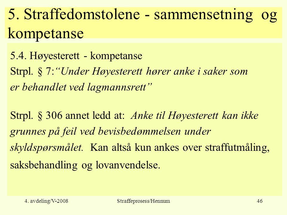 4.avdeling/V-2008Straffeprosess/Hennum46 5. Straffedomstolene - sammensetning og kompetanse 5.4.
