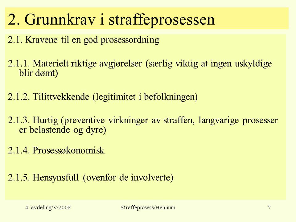4.avdeling/V-2008Straffeprosess/Hennum7 2. Grunnkrav i straffeprosessen 2.1.