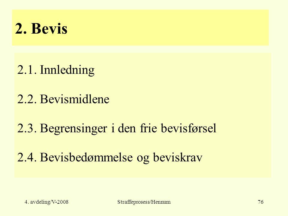 4.avdeling/V-2008Straffeprosess/Hennum76 2. Bevis 2.1.
