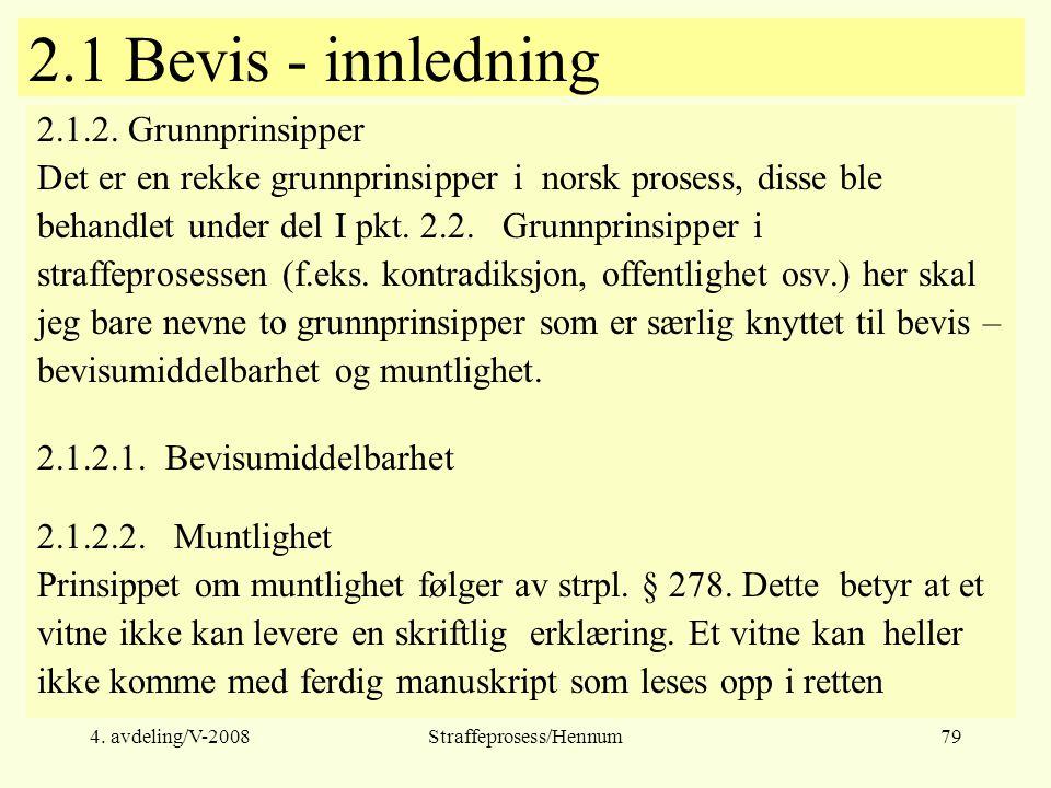 4.avdeling/V-2008Straffeprosess/Hennum79 2.1 Bevis - innledning 2.1.2.