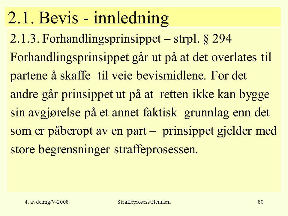 4.avdeling/V-2008Straffeprosess/Hennum80 2.1. Bevis - innledning 2.1.3.