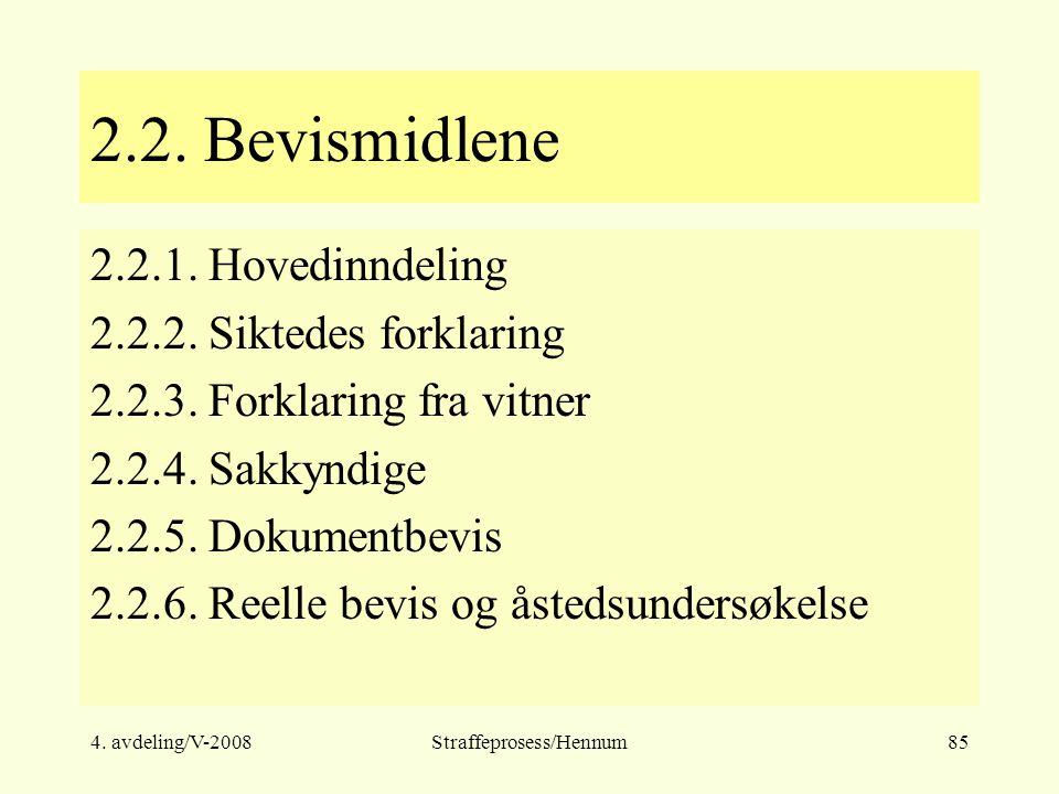 4.avdeling/V-2008Straffeprosess/Hennum85 2.2. Bevismidlene 2.2.1.