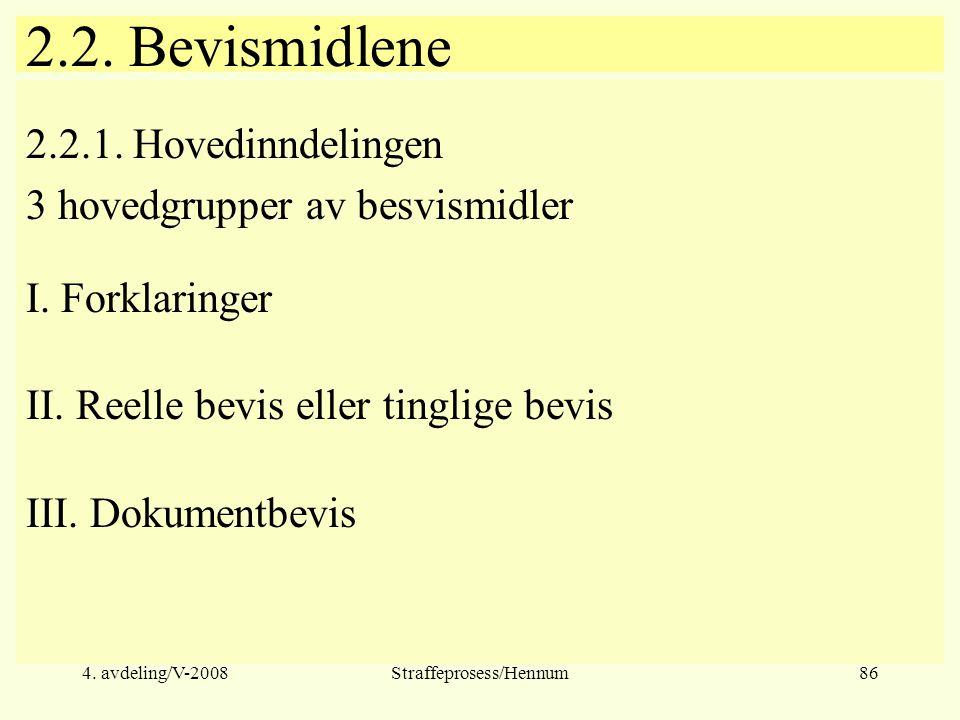 4.avdeling/V-2008Straffeprosess/Hennum86 2.2. Bevismidlene 2.2.1.