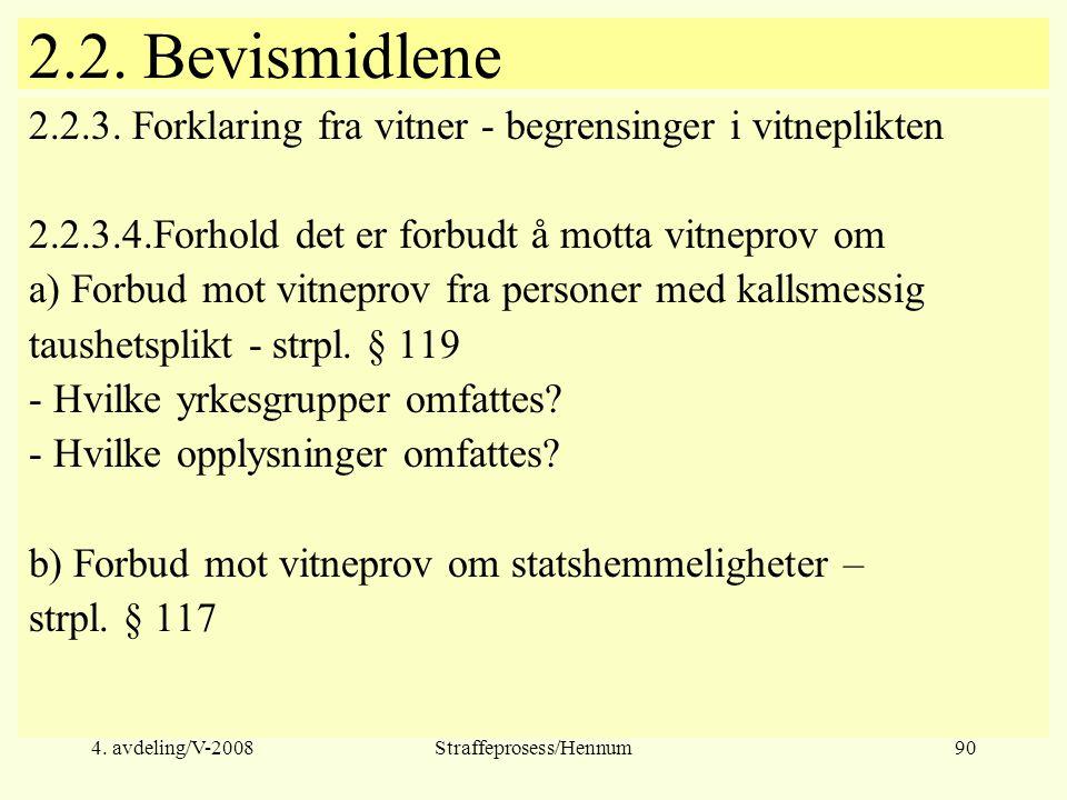 4.avdeling/V-2008Straffeprosess/Hennum90 2.2. Bevismidlene 2.2.3.
