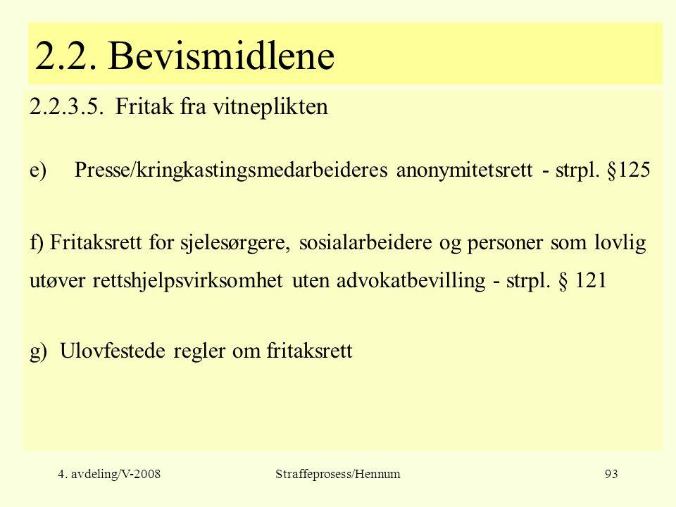 4.avdeling/V-2008Straffeprosess/Hennum93 2.2. Bevismidlene 2.2.3.5.