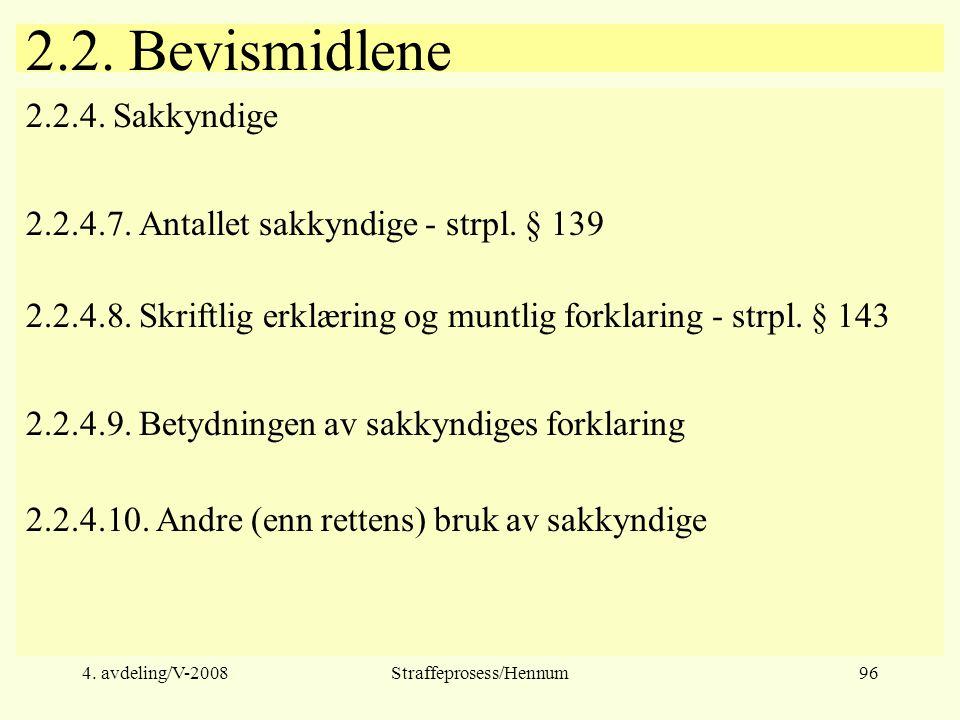 4.avdeling/V-2008Straffeprosess/Hennum96 2.2. Bevismidlene 2.2.4.